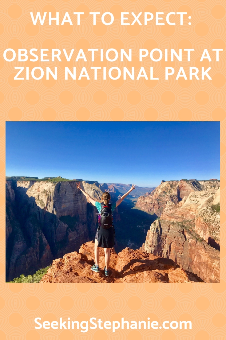 What to expect when you're hiking Observation Point @ Zion National Park. Learn more at www.seekingstephanie.com